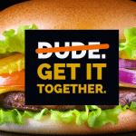 Dude. Get It Together